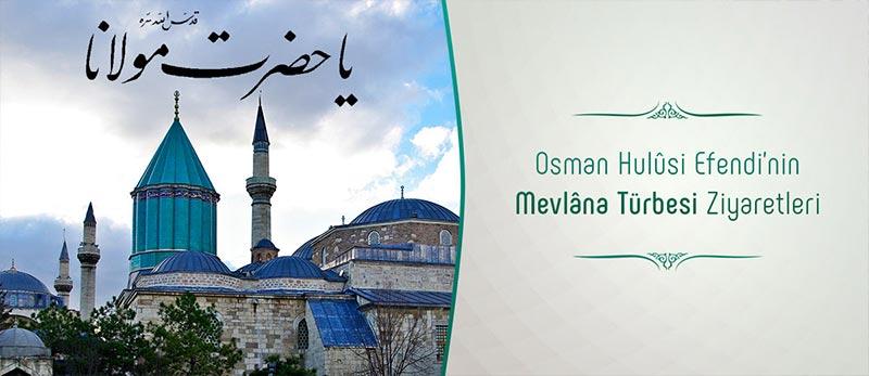 osman-hulusi-efendi-mevlana-turbesi-ziyaret-adab-konya-siir