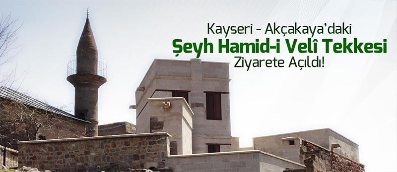 Kayseri'nin Talas ilçesine bağlı Akçakaya'daki Şeyh Hamid-i Veli Tekkesi restore edilerek ziyarete açıldı