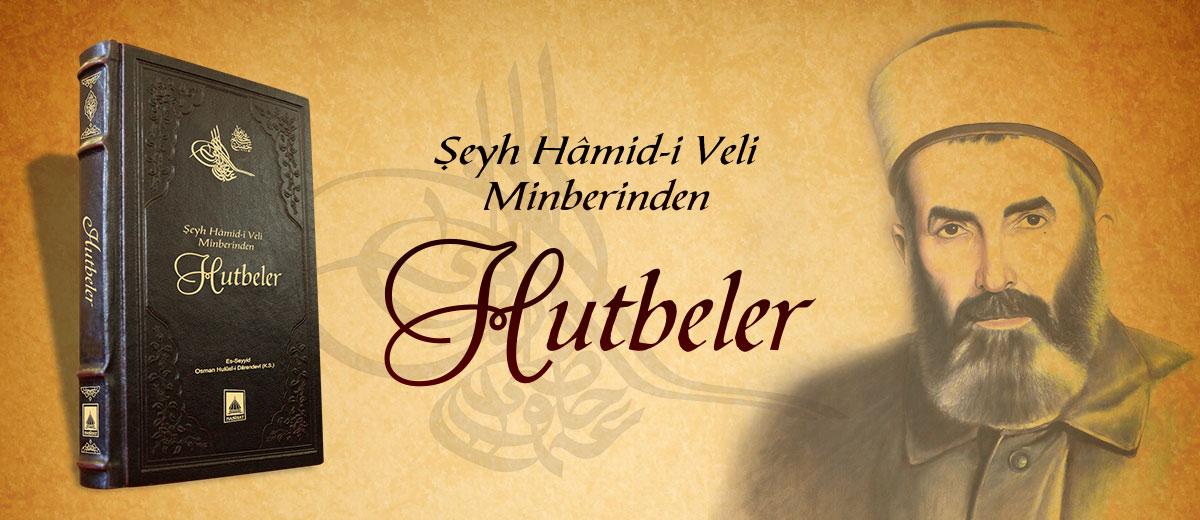 Şeyh Hamidi veli minberinden hutbeler osman hulusi efendi