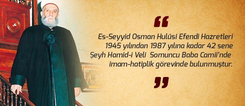 osman hulusi efendi şeyh hamidi veli camii imam hatipliği görevini 42 sene sürdürmüştür