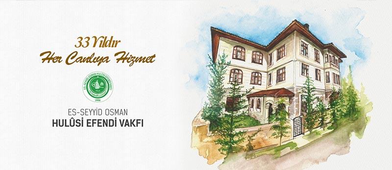 es seyyid osman hulusi efendi vakfı - her canlıya hizmet