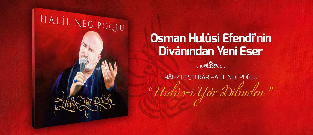 Halil Necipoğlu nun hulusi yar dilinden albümü çıktı