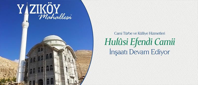 yazıköy mahallesi hulusi efendi camii inşaatı devam ediyor