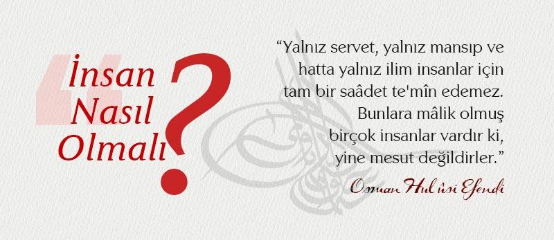 osman hulusi efendi hutbe insan nasil olmali